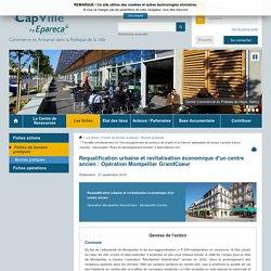 Requalification urbaine et revitalisation économique d'un centre ancien : Opération Montpellier GrandCoeur - CapVille