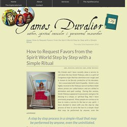 How to Request Favors from the Spirit World Step by Step with a Simple Ritual - James Duvalier - James Duvalier