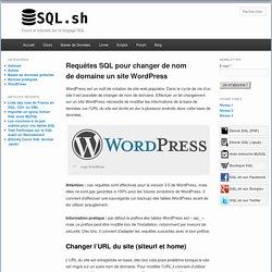 Requêtes SQL pour changer de nom de domaine un site WordPress