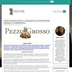 PEZZO GROSSO RECITA IL REQUIEM SULL'OSSERVATORE ROMANO. IN MEMORIAM… : STILUM CURIAE