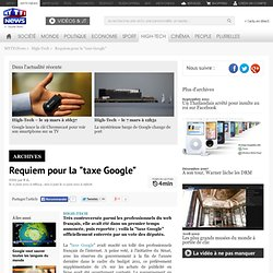 "Requiem pour la ""taxe Google"" - High-Tech"