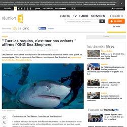 """"""" Tuer les requins, c'est tuer nos enfants """" affirme l'ONG Sea Shepherd - réunion 1ère"""