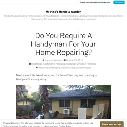Do You Require A Handyman For Your Home Repairing? – Mr Mac's Home & Garden