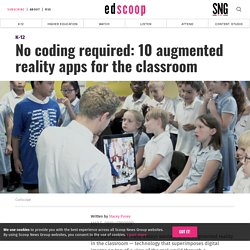 No coding required: 10 augmented reality apps for the classroom