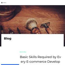 BasicSkillsRequiredbyEveryE-commerceDeveloper