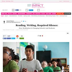 <center>Reading, Writing, Required Silence:<br> <small>How Meditation Is Changing Schools And Students</small></center>