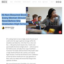 16 Non-Required Books Every Woman Should Read Before She Graduates High School