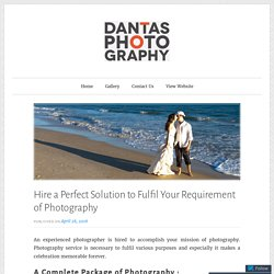 Hire a Perfect Solution to Fulfil Your Requirement of Wedding Photography in Northamptonshire – Dantas Photography