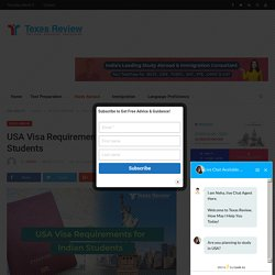 USA Visa Requirements for Indian Students - Texas Review