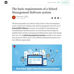 The basic requirements of a School Management Software system