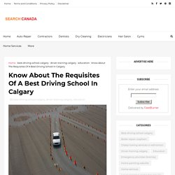 Know About The Requisites Of A Best Driving School In Calgary - Canada Search