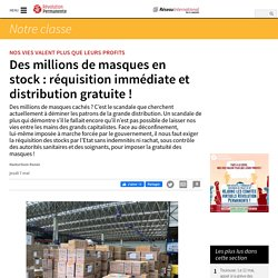 Des millions de masques en stock : réquisition immédiate et distribution gratuite !