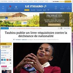 Taubira publie un livre-réquisitoire contre la déchéance de nationalité