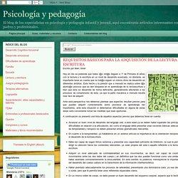 Psicología y pedagogía: REQUISITOS BÁSICOS PARA LA ADQUISICIÓN DE LA LECTURA Y LA ESCRITURA