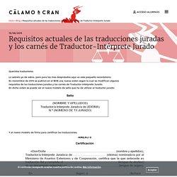 Requisitos actuales de las traducciones juradas y los carnés de Traductor-Intérprete Jurado