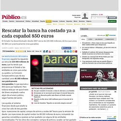 Rescatar la banca ha costado ya a cada español 850 euros