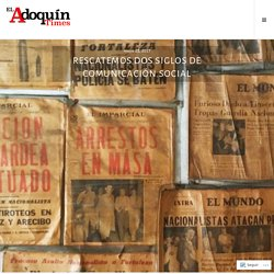 Rescatemos dos siglos de comunicación social – El Adoquín Times