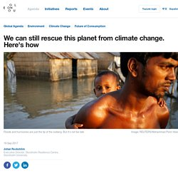 We can still rescue this planet from climate change. Here's how