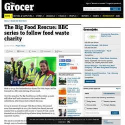 The Big Food Rescue: BBC series to follow food waste charity