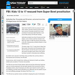 FBI: Kids 13 to 17 rescued from Super Bowl prostitution
