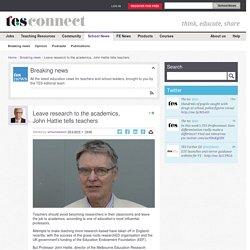 Leave research to the academics, John Hattie tells teachers
