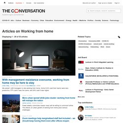 Working from home – News, Research and Analysis – The Conversation – page 1