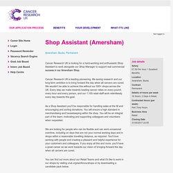 Cancer Research UK - Shop Assistant (Amersham)