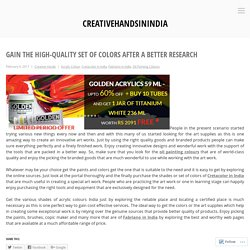 Gain the high-quality set of colors after a better research – creativehandsinindia