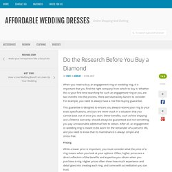 Do the Research Before You Buy a Diamond - Affordable Wedding Dresses
