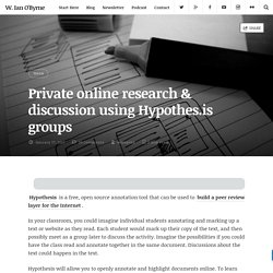 Private online research & discussion using Hypothes.is groups