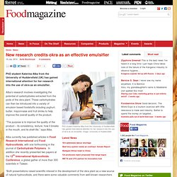 FOOD MAGAZINE 16/07/14 New research credits okra as an effective emulsifier