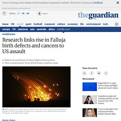 Research links rise in Falluja birth defects and cancers to US assault