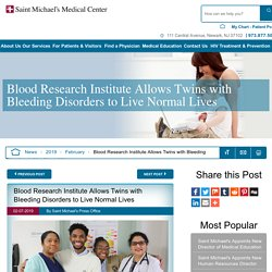 Blood Research Institute Allows Twins with Bleeding Disorders to Live Normal Lives