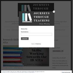 Research Skills: Working towards the IB ATLs - Journeys Through Teaching