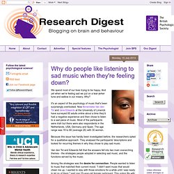 thanks annie BPS Research Digest: Why do people like listening to sad music when they're feeling down?