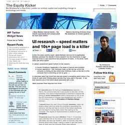 UI research – speed matters and 10s+ page load is a killer
