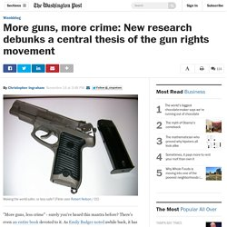 More guns, more crime: New research debunks a central thesis of the gun rights movement