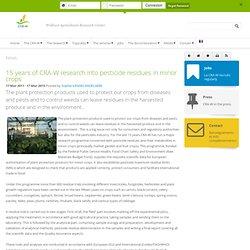 CRA-W WALLONIE 17/03/11 15 ans de recherches au CRA-W sur les résidus de pesticides en petites cultures