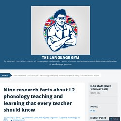 Nine research facts about L2 phonology teaching and learning that every teacher should know