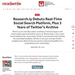 Research.ly Debuts Real-Time Social Search Platform, Plus 3 Years of Twitter's Archive