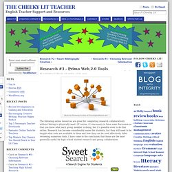 Research #3 - Primo Web 2.0 Tools « The Cheeky Lit Teacher