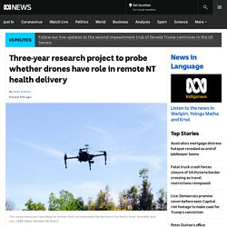 Three-year research project to probe whether drones have role in remote NT health delivery