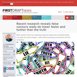 Recent research reveals false rumours really do travel faster and further than the truth