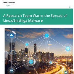 A Research Team Warns the Spread of Linux/Shishiga Malware