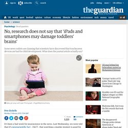 No, research does not say that 'iPads and smartphones may damage toddlers' brains'