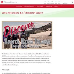 Santa Rosa Island & CI's Research Station - Santa Rosa Island Research Station - CSU Channel Islands
