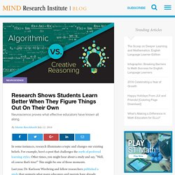 Research Shows Students Learn Better When They Figure Things Out On Their Own