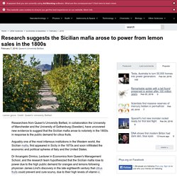 Research suggests the Sicilian mafia arose to power from lemon sales in the 1800s