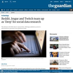 Reddit, Imgur and Twitch team up as 'Derp' for social data research