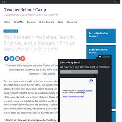 Top Research Websites, Search Engines, and a Research Choice Menu for K-12 Students